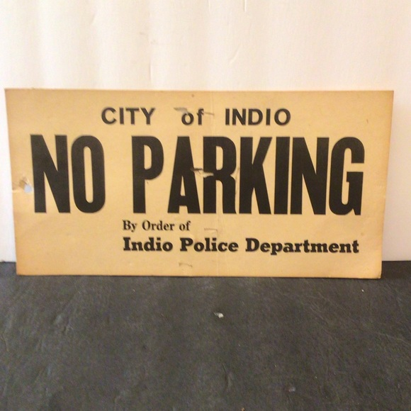 Vintage 1950's 7x14in Indio, California no Parking sign Rare